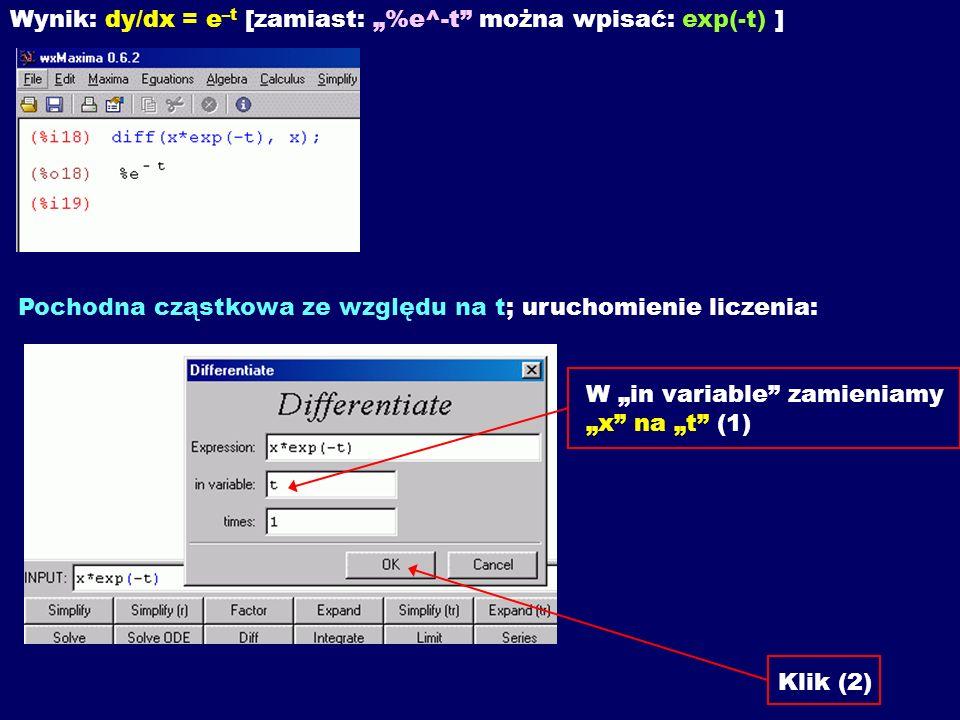 """Wynik: dy/dx = e–t [zamiast: """"%e^-t można wpisać: exp(-t) ] Pochodna cząstkowa ze względu na t; uruchomienie liczenia: W """"in variable zamieniamy """"x na """"t (1) Klik (2)"""